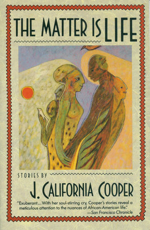 The Matter Is Life by J. California Cooper