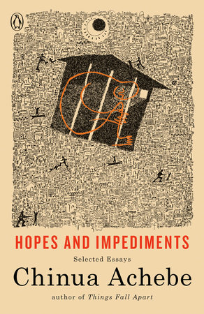 Hopes and Impediments by Chinua Achebe