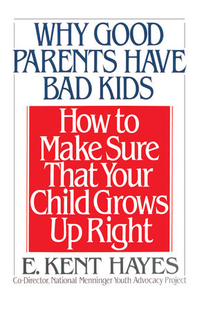 Why Good Parents Have Bad Kids by