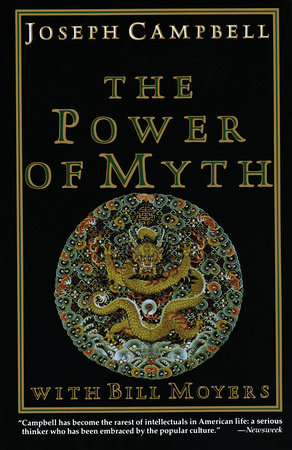 The Power of Myth by Joseph Campbell and Bill Moyers
