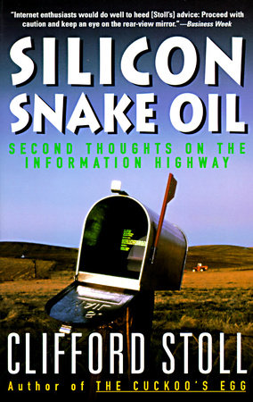Silicon Snake Oil by Clifford Stoll