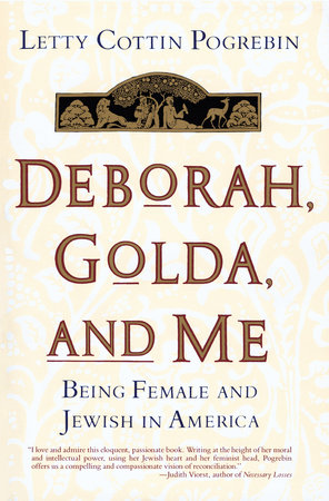 Deborah, Golda, and Me by Letty Pogrebin