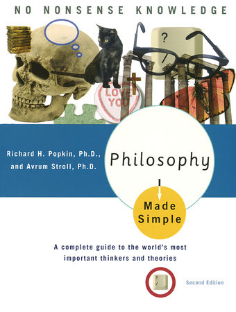 Philosophy Made Simple by Richard H. Popkin and Avrum Stroll