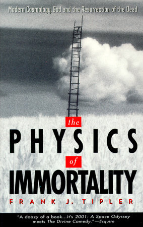 The Physics of Immortality by