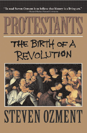 Protestants by Steven Ozment