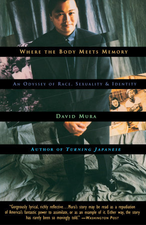 Where the Body Meets Memory by David Mura