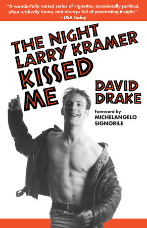 The Night Larry Kramer Kissed Me by