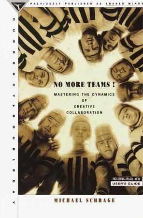 No More Teams by Michael Schrage