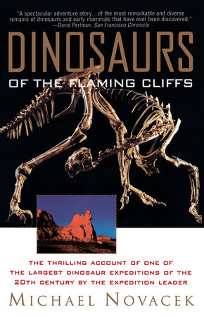 Dinosaurs of the Flaming Cliff by Michael Novacek