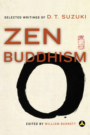 Zen Buddhism by William Barrett and Daisetz T. Suzuki
