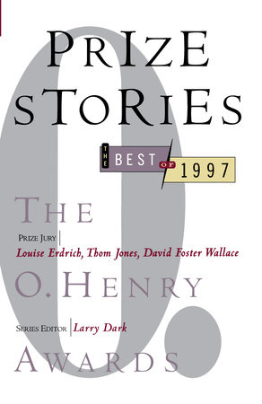 Prize Stories 1997: The O. Henry Awards by