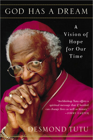 God Has a Dream by Desmond Tutu