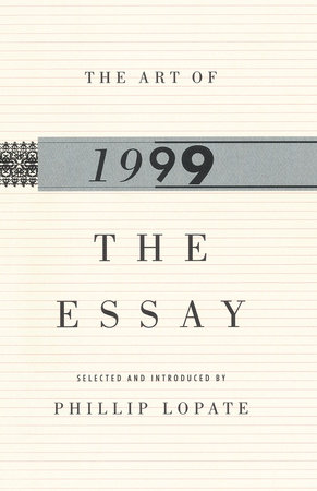 The Art of the Essay, 1999 by Phillip Lopate