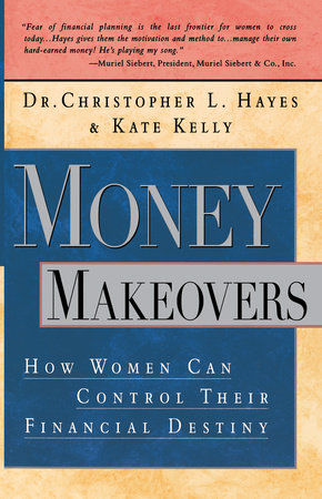 Money Makeovers by Christopher Hayes and Kate Kelly