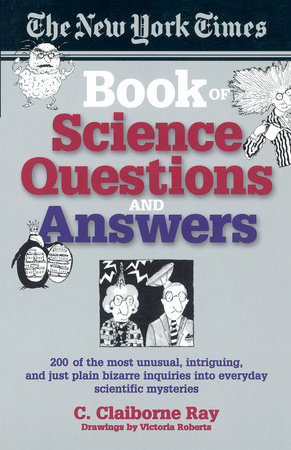 The New York Times Book of Science Questions & Answers by C. Claiborne Ray