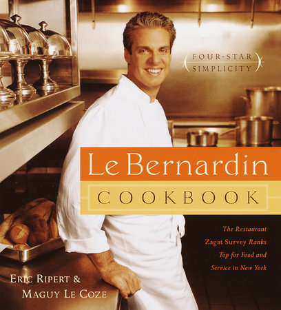 Le Bernardin Cookbook by Maguy Le Coze and Eric Ripert