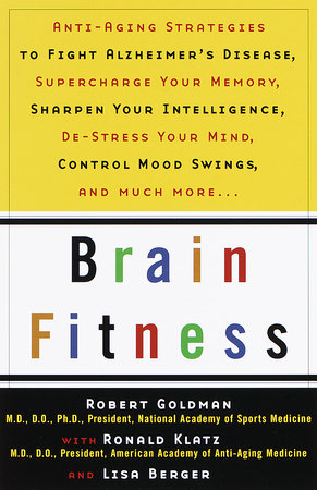 Brain Fitness by Robert Goldman, M.D.