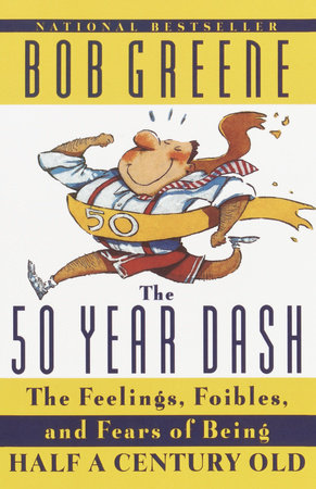 50 Year Dash by Bob Greene