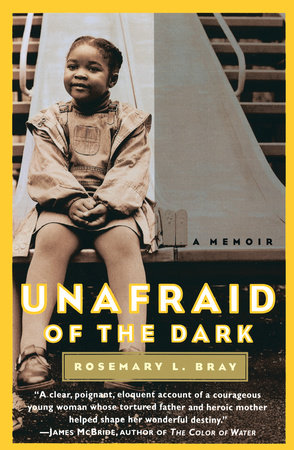Unafraid of the Dark by Rosemary Bray