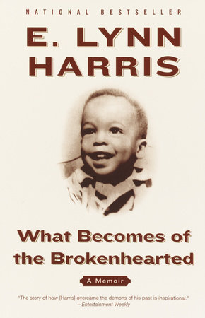 What Becomes of the Brokenhearted by E. Lynn Harris