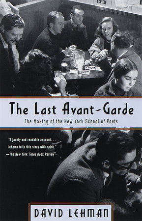 The Last Avant Garde by David Lehman