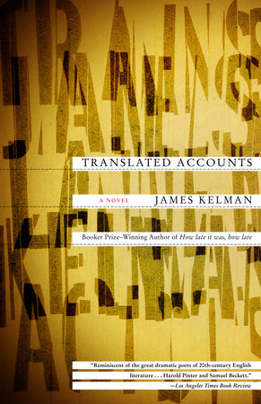 Translated Accounts by James Kelman