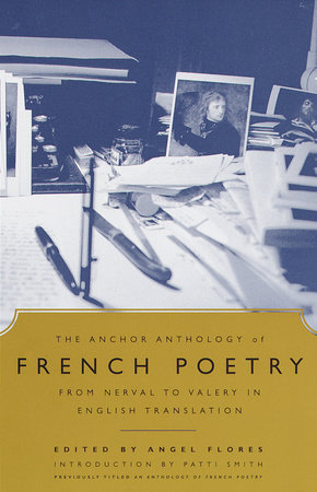 The Anchor Anthology of French Poetry by Angel Flores