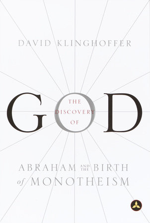 The Discovery of God by David Klinghoffer