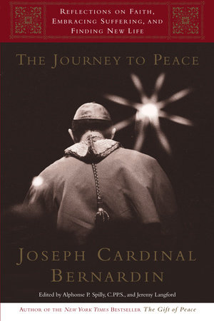 The Journey to Peace by Alphonse Spilly, Cardinal Joseph Bernardin and Jeremy Langford