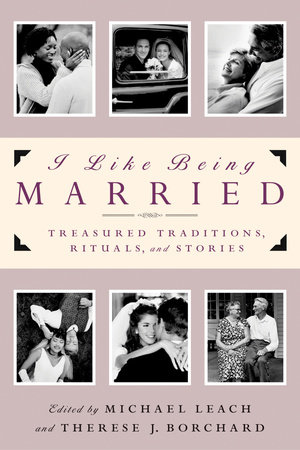 I Like Being Married by Michael Leach and Therese J. Borchard