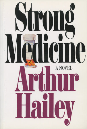 Strong Medicine by Arthur Hailey