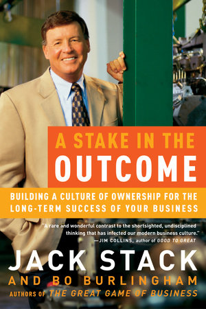 A Stake in the Outcome by Jack Stack and Bo Burlingham