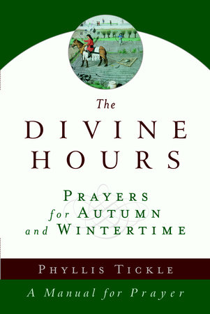 The Divine Hours (Volume Two): Prayers for Autumn and Wintertime by Phyllis Tickle