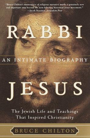 Rabbi Jesus by Bruce Chilton