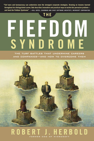 The Fiefdom Syndrome by