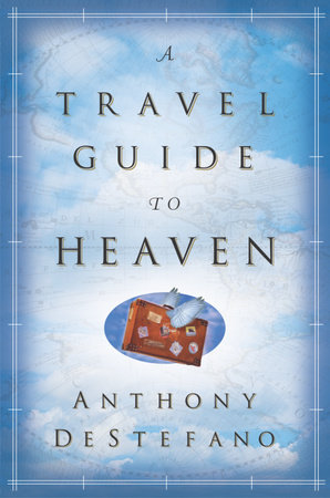 A Travel Guide to Heaven by
