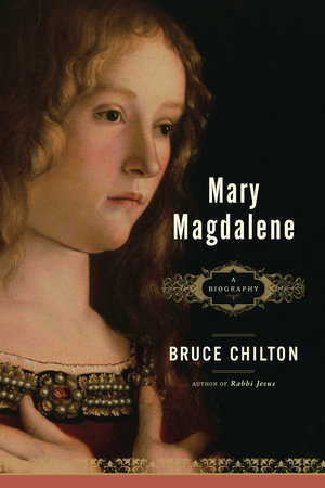 Mary Magdalene by Bruce Chilton