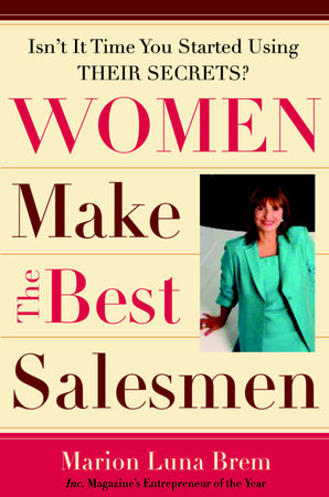Women Make the Best Salesmen by Marion Luna Brem