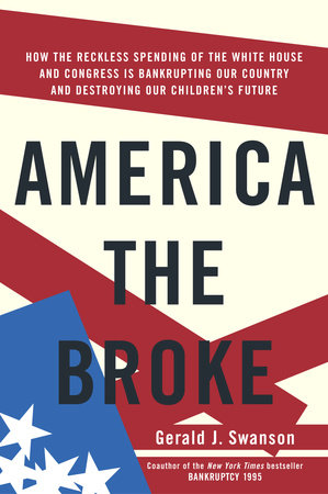 America the Broke by Gerald J. Swanson