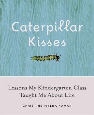 Caterpillar Kisses by Christine Pisera Naman