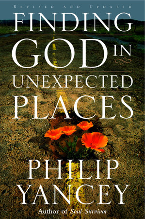 Finding God in Unexpected Places by Philip Yancey