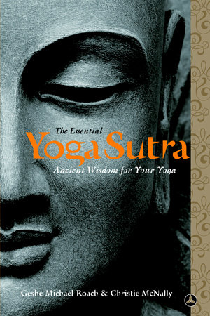 The Essential Yoga Sutra by Geshe Michael Roach and Lama Christie McNally