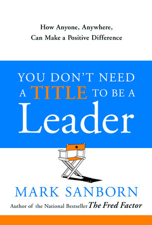 You Don't Need a Title To Be a Leader by