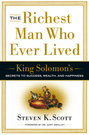 The Richest Man Who Ever Lived by Steven K. Scott