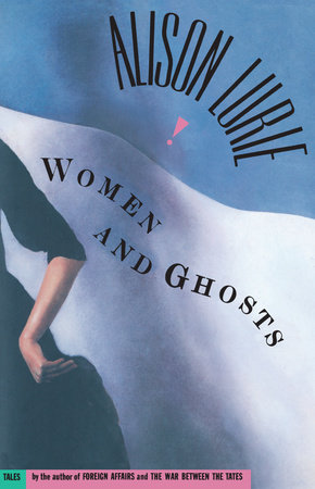WOMEN AND GHOSTS by Alison Lurie