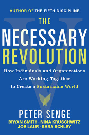 The Necessary Revolution by Bryan Smith, Peter M. Senge, Nina Kruschwitz, Joe Laur and Sara Schley