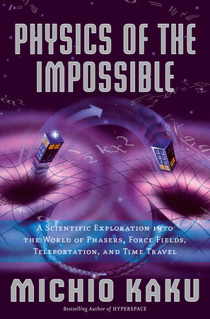 Physics of the Impossible by