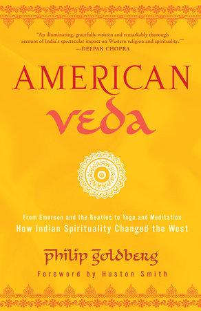 American Veda by Philip Goldberg