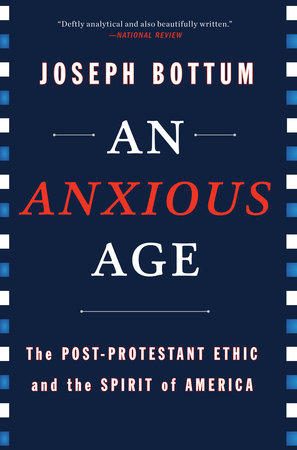 An Anxious Age by Joseph Bottum