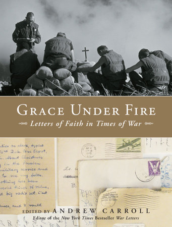 Grace Under Fire by Andrew Carroll